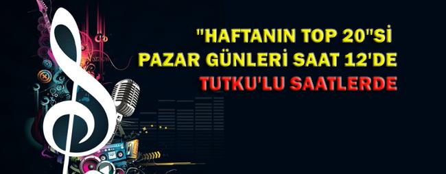 HAFTANIN EN İYİ ŞARKILARI PAZAR GÜNLERİ TUTKU RADYO'DA