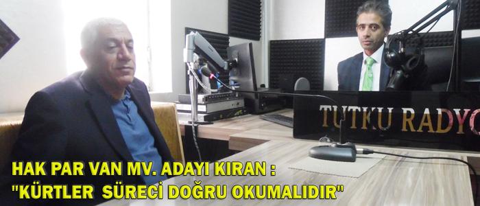 HAK PAR VAN MV. ADAYI KIRAN 'KÜRTLER SÜRECİ DOĞRU OKUMALI'