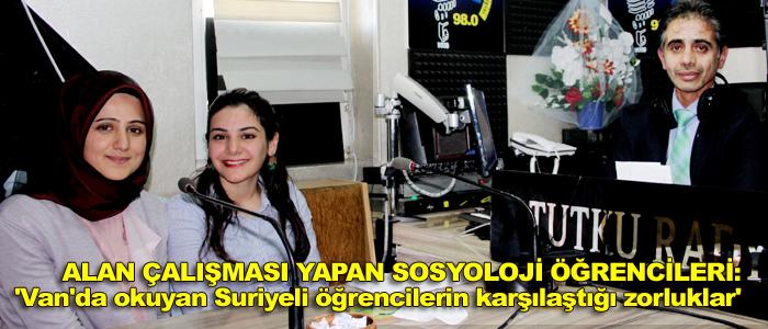 VAN YYÜ'DE  OKUYAN SURİYELİ ÖĞRENCİLERİ ANLAMAZ ZORUNDAYIZ'